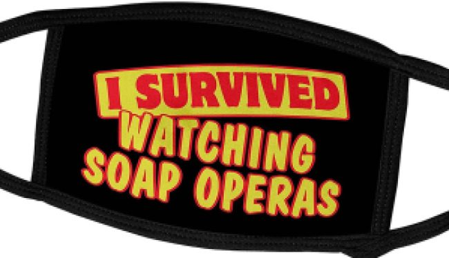 survived watching soaps mask